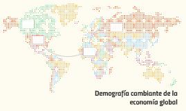 Demografía cambiante de la economía global