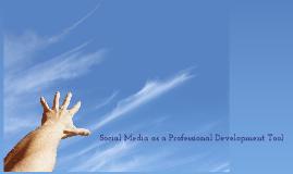 Social Media as a Professional Development Tool