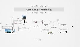 Case 2.2 L&H Marketing