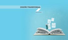 DISEÑO TRANSVERSAL