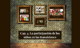 Cap. 4. La participación de los niños en las transiciones