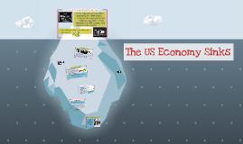 Copy of The US Economy Sinks