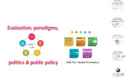 CM5702: Evaluation - paradigms, politics, public policy