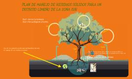 Copy of Plan de Manejo de Residuos Sólidos para un distrito limeño de la zona sur