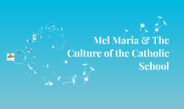 Mel Maria - The Culture of the Catholic School