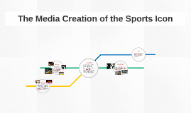 The Media Creation of the Sports Icon