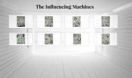 The Influencing Machines
