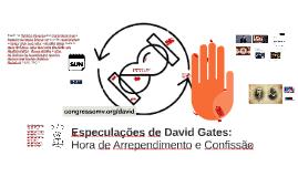 Especulações de David Gates: Hora de Arrependimento e Confis