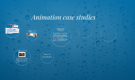 Animation case studies