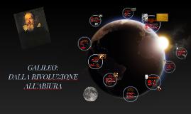 Galileo: dalla rivoluzione all'abiura