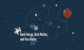 Dark Energy, Dark Matter, and Vera Rubin