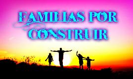 Familias por construir