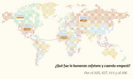 ¿Qué fue la bonanza cafetera y cuando empezó?