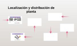 localizacion y distribucion de planta