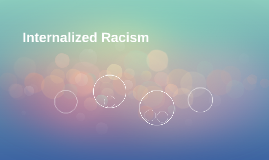Internalized Racism
