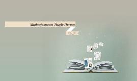 Shakespearean Tragic Heroes