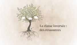 La classe inversée : des ressources