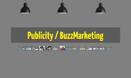 Publicity / BuzzMarketing