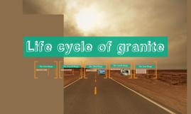 Copy of Life cycle of granite