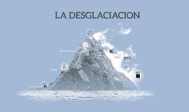 Copy of Copy of LA DESGLACIACION
