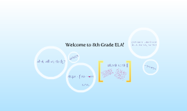 Copy of 8th Grade ELA Welcome Packet!