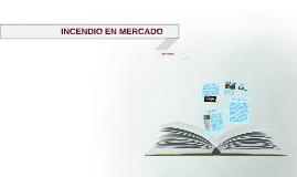INCENDIO DEL MERCADO ANEXO DE PIURA