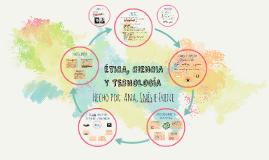 ÉTICA, CIENCIA Y TECNOLOGÍA