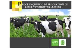 Proceso Químico de Producción de Leche y productos lácteos