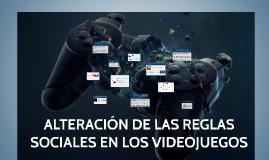 CAMBIO DE LAS REGLAS SOCIALES EN LOS VIDEO JUEGOS