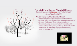 Copy of Mental Health and Mental Illness: