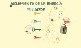 AISLAMIENTO DE LA ENERGÍA PELIGROSA