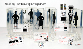Stand by: The Power of the Bystander