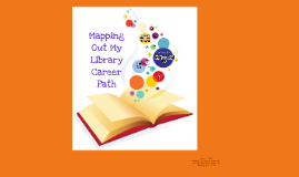 Mapping Out Your Library Career Path