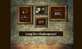 Long live Shakespeare!