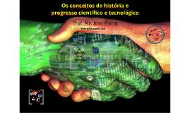 Os conceitos de história e progresso científico e tecnológico