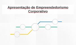 Apresentação de Empreendedorismo Corporativo