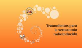 Tratamientos para la xerostomía radio-inducida