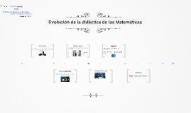 Evolución de la didáctica de las Matemáticas