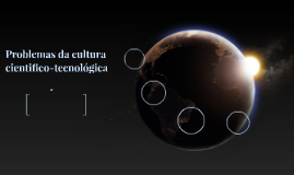 Problemas da cultura cientifico-tecnológica