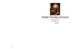 Copy of Elizabeth I: Personality and Concerns