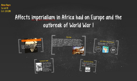 The effects imperialism in Africa had on Europe
