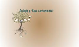 """Ecología y """"Ropa Contaminada"""""""
