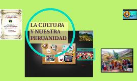 Copy of LA CULTURA Y NUESTRA PERUANIDAD