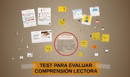 TEST PARA EVALUAR COMPRENSIÓN LECTORA