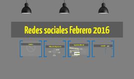 Redes sociales Febrero 2016