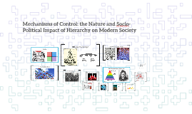 Mechanisms of Control: the Nature and Socio-Political Impact