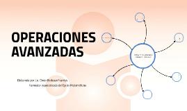 Copy of Operaciones Avanzadas Unidad 1 y 2