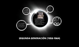SEGUNDA GENERACIÓN (1955-1965)
