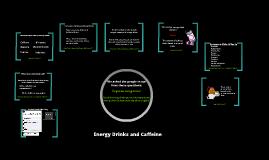 Energy Drinks and Caffeine