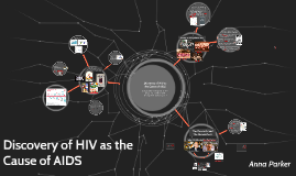 Discovery of HIV as the Cause of AIDs